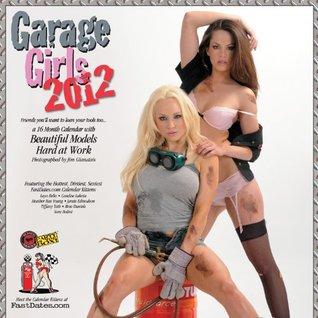 Garage Girls 2012 PinUp Model Calendar Jim Gianatsis
