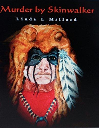 Murder By Skinwalker  by  Linda L. Millard