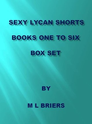 Sexy Lycan Shorts- Sisters- Book one to Six- Box Set M L Briers