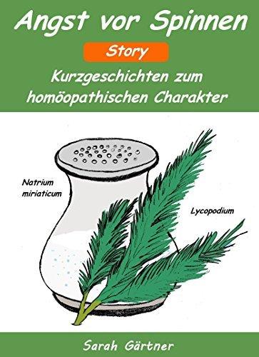 Angst vor Spinnen - Story. Kurzgeschichten zum homöopathischen Charakter. Die besten Mittel zur Selbstbehandlung mit Homöopathie Sarah Gärtner