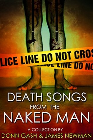 Death Songs From the Naked Man  by  Donn Gash