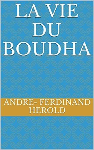 LA VIE DU BOUDHA ANDRE- FERDINAND HEROLD