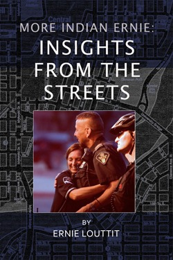 More Indian Ernie: Insights from the Streets  by  Ernie Louttit