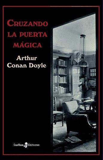 Cruzando la puerta mágica  by  Arthur Conan Doyle