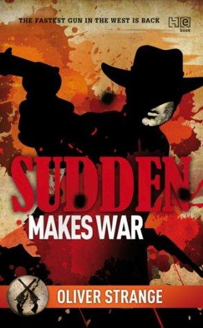 Sudden: Makes War Oliver Strange