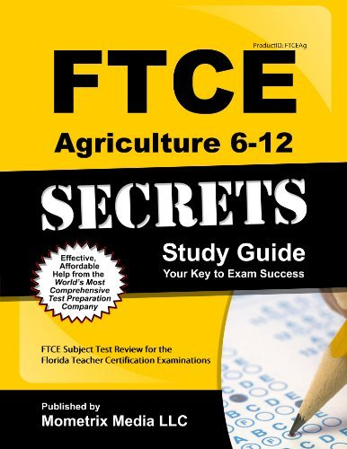 FTCE Agriculture 6-12 Secrets Study Guide: FTCE Subject Test Review for the Florida Teacher Certification Examinations  by  FTCE Subject Exam Secrets Test Prep Team