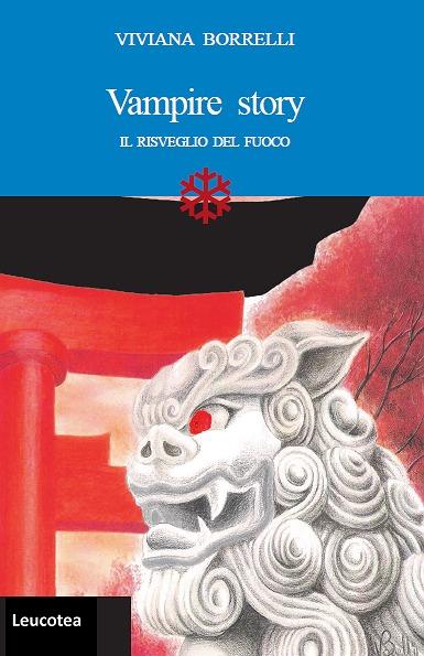 Vampire Story: Il risveglio del Fuoco (Vampire Story #1) Viviana Borrelli