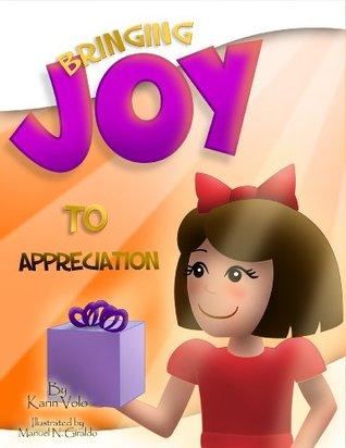 Bringing Joy To Appreciation Karin Volo