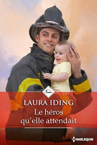 Le héros quelle attendait  by  Laura Iding