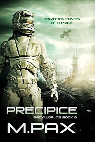Precipice (The Backworlds, #6)  by  M. Pax