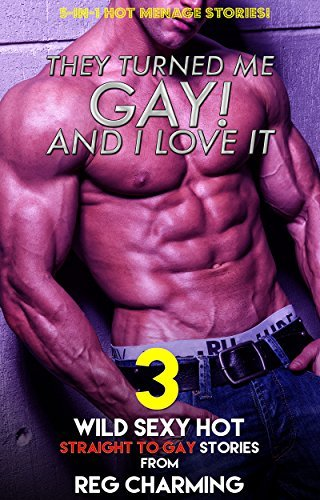 They Turned Me GAY! And I Love It (3-In-1 Dirty First Time M/M Manlove LGBT Bundle Collection) Reg Charming