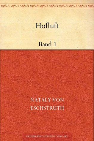 Hofluft Band 1  by  Nataly Von Eschstruth