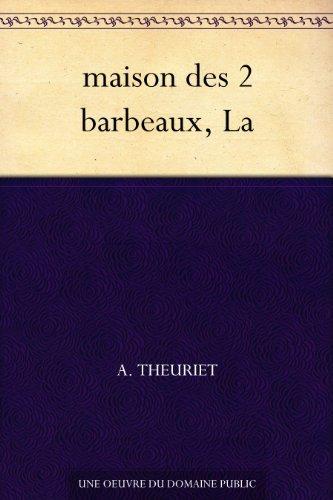 maison des 2 barbeaux, La A. Theuriet