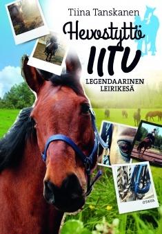 Legendaarinen leirikesä (Hevostyttö Iitu, #3)  by  Tiina Tanskanen