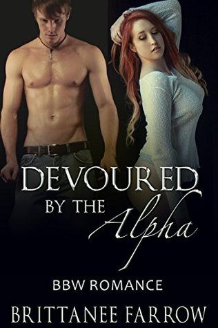 Devoured By The Alpha  by  Brittanee Farrow