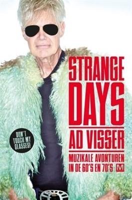 Strange Days: Muzikale avonturen in de 60 en 70s  by  Ad Visser
