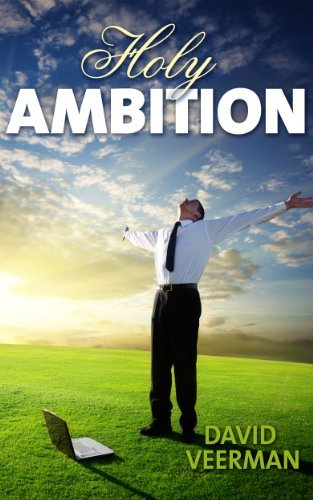 Holy Ambition  by  Dave Veerman