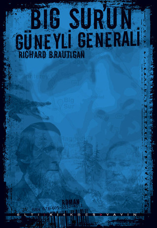 Big Surun Güneyli Generali  by  Richard Brautigan