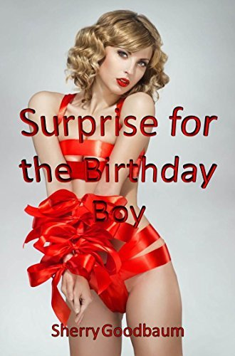 Surprise for the Birthday Boy Sherry Goodbaum