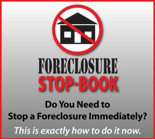 Foreclosure Stop-Book: Exactly How to Stop Foreclosure at the Last Minute Oscar Morante