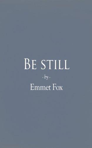 Be Still  by  Emmet Fox