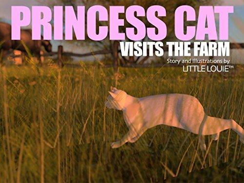 Princess Cat Visits the Farm (The Adventures of Princess Cat Book 1) LITTLE LOUIE