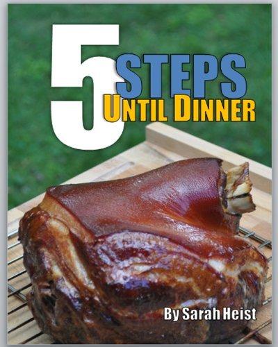 5 Steps Until Dinner Sarah Heist