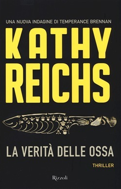 La verità delle ossa (Temperance Brennan, #18) Kathy Reichs