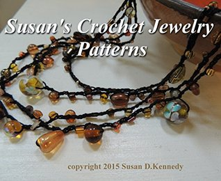 Susans Crochet Jewelry Patterns - Pendants, Necklaces, Bracelets and Chokers to Make in Crochet: Delicate Thread Crochet Projects for your Fashion Wardrobe  by  Susan Kennedy