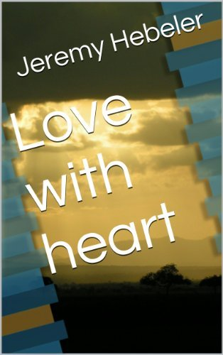 Love with heart  by  Jeremy Hebeler