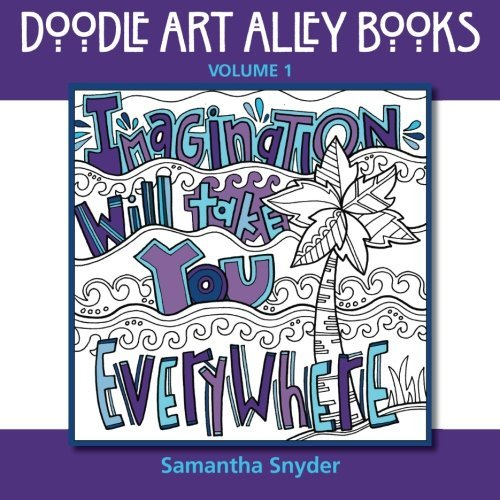 Imagination Will Take You Everywhere (Doodle Art Alley Books) (Volume 1) Samantha Snyder
