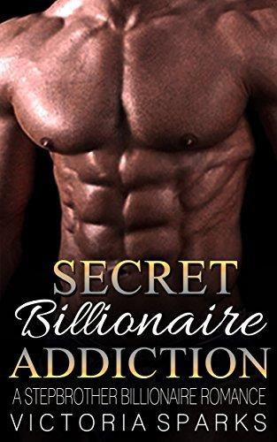 Secret Billionaire Addiction: A Stepbrother Billionaire Romance Victoria Sparks