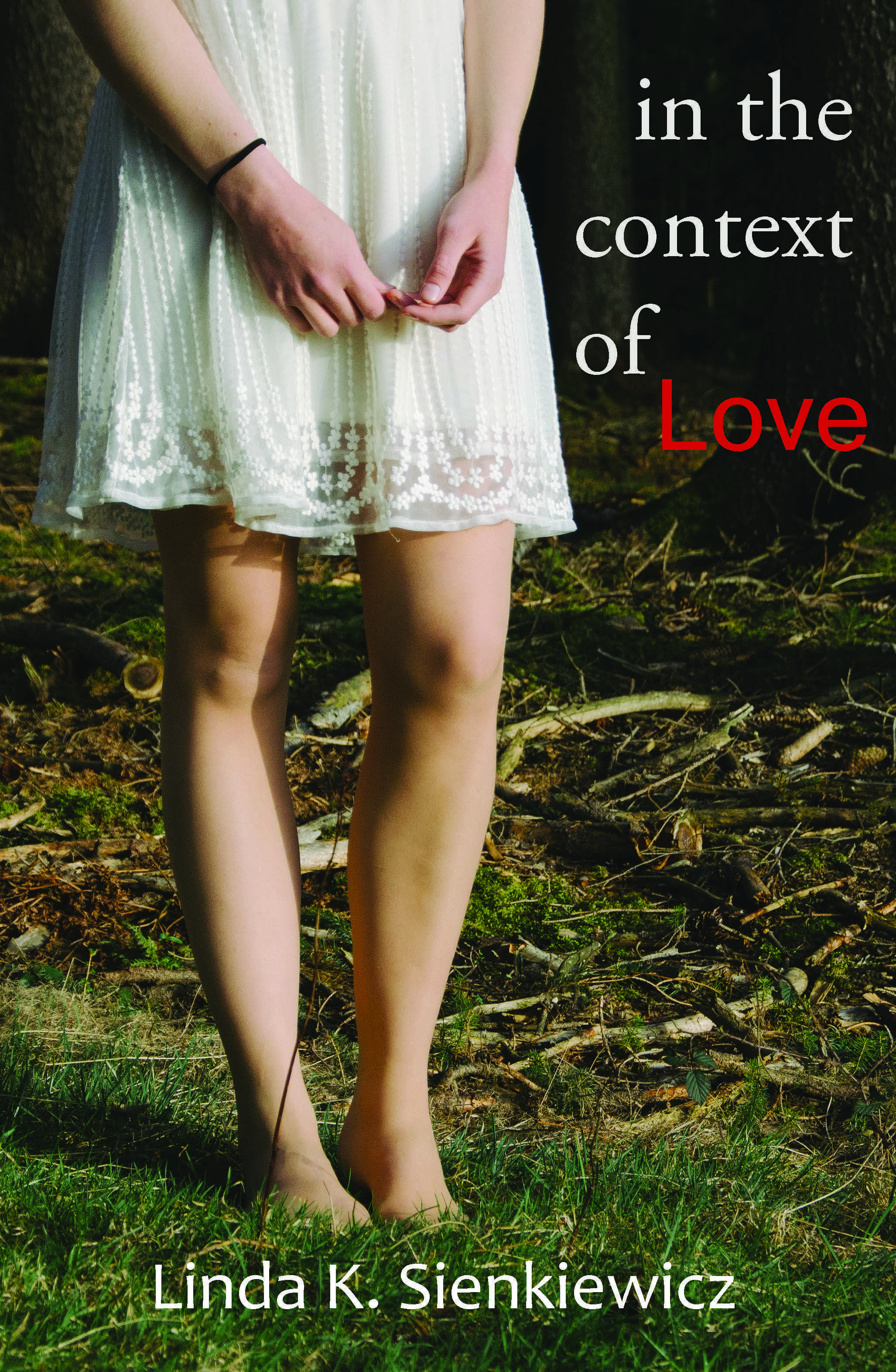 In the Context of Love  by  Linda K. Sienkiewicz