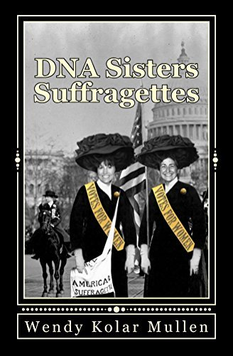 DNA Sisters Suffragettes  by  Wendy Kolar Mullen