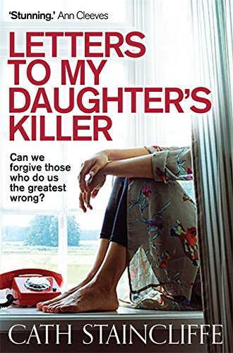 Letters To My Daughters Killer  by  Cath Staincliffe