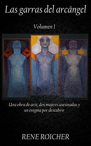 Las garras del arcángel Volumen 1: la doctrina secreta  by  Rene Roicher