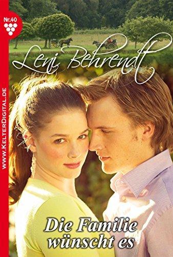 Leni Behrendt 40 - Liebesroman: Die Familie wünscht es  by  Leni Behrendt
