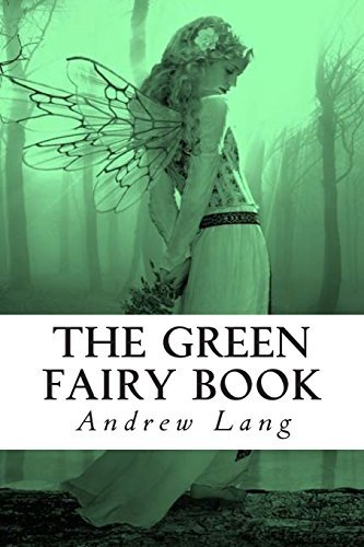 The Green Fairy Book (The Fairy Book Tales)  by  Andrew Lang