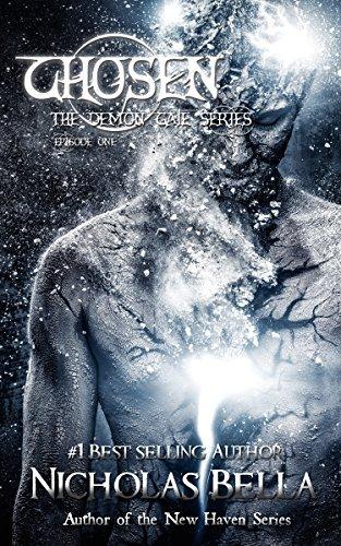 Chosen: Episode One (The Demon Gate, #1)  by  Nicholas Bella