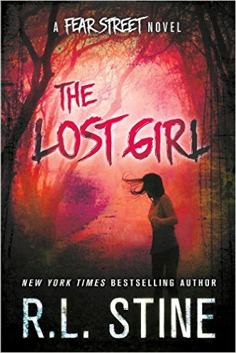 The Lost Girl (Fear Street Relaunch, #3) R.L. Stine