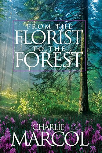 From the Florist to the Forest: Think Deep Before you Leap Charlie Marcol