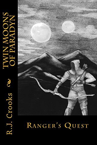 Twin Moons of Paradyn: Rangers Quest  by  R. J. Crooks