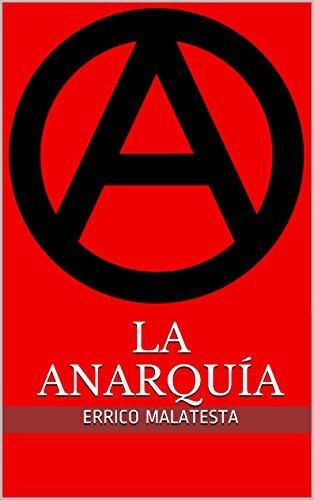 LA ANARQUÍA  by  Errico Malatesta