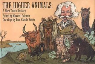 The Higher Animals: A Mark Twain Bestiary Mark Twain