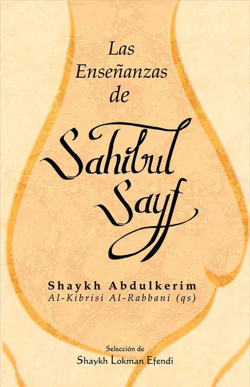 Las enseñanzas de Sahibul Sayf Shaykh Abdulkerim Shaykh Abdulkerim Al-Kibrisi Al-Rabbani