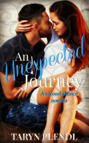 An Unexpected Journey- A second chance novella Taryn Plendl