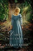 Dawn at Emberwilde (Treasures of Surrey, #2)