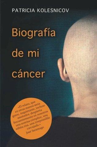 Biografia de Mi Cancer Patricia Kolesnicov