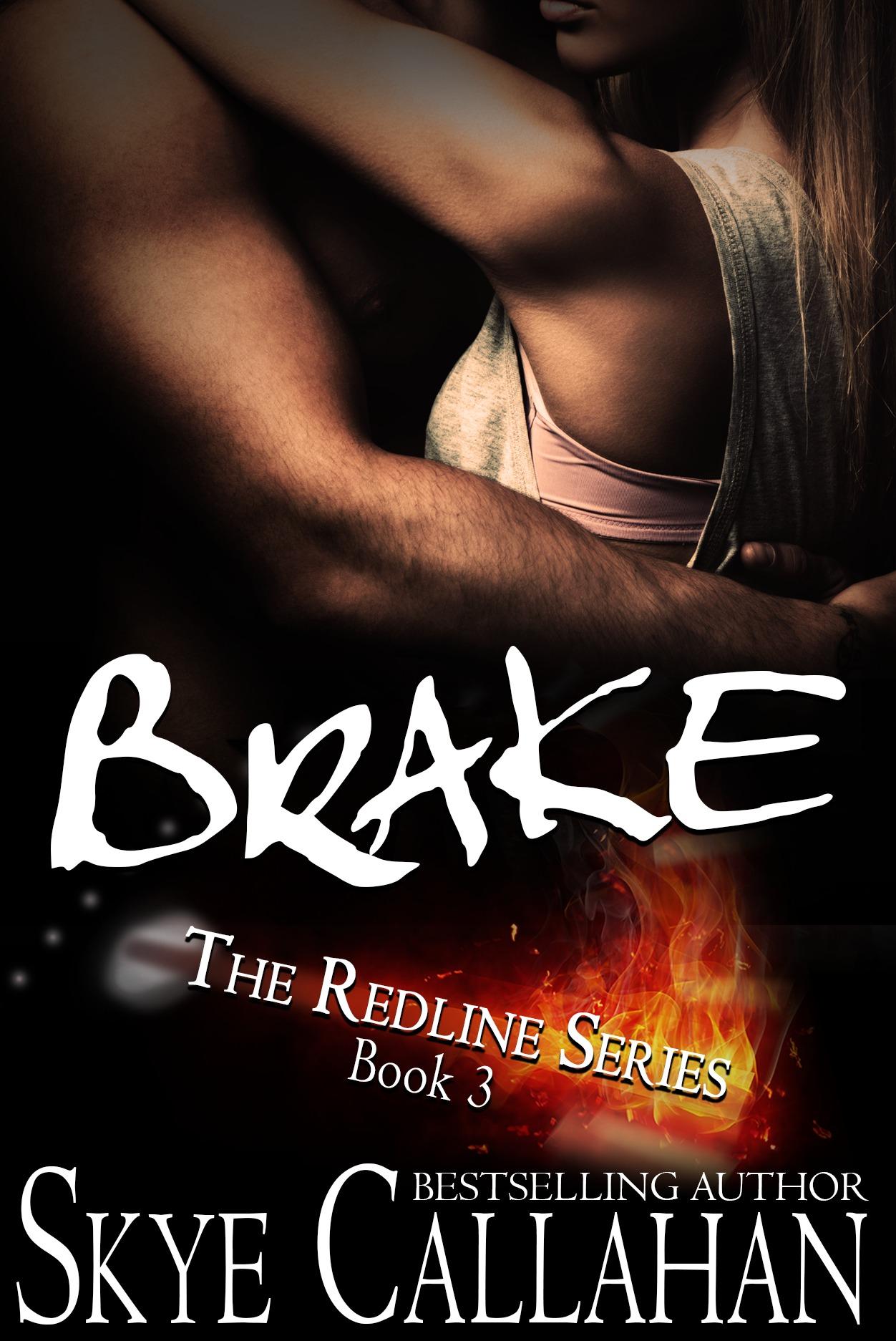 Brake (Redline, #3)  by  Skye Callahan