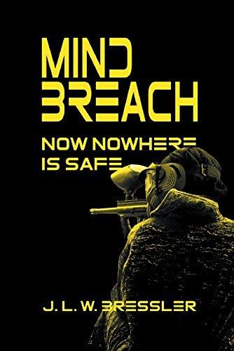 Mind Breach: Now Nowhere Is Safe J L W Bressler